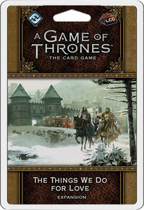 A Game of Thrones: The Card Game - The Things We Do for Love